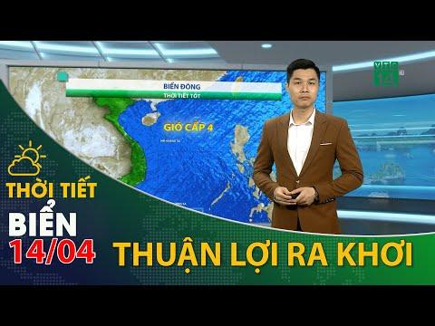 Thời tiết biển ngày 14/04/2021: Thời tiết các vùng biển tốt, thuận lợi cho việc ra khơi  VTC14