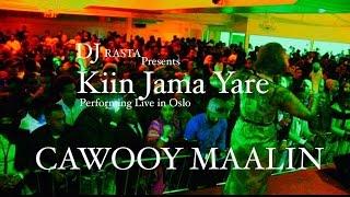 Cawooy maalin baa la yiri Kiin Jamaac Yare ft Ilkacase Qays live in oslo Norway