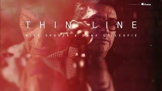 Mike Sponza Ft. Dana Gillespie - Thin line