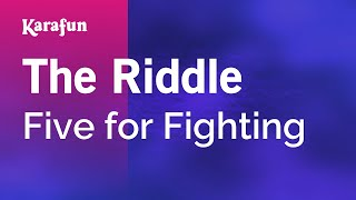Karaoke The Riddle - Five for Fighting *