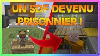 MINECRAFT RP - UN SDF DEVENU PRISONNIER !