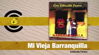 Estercita Forero - Mi Vieja Barranquilla (Audio) | Felito Records