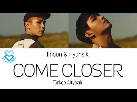 Ilhoon (feat. Hyunsik ) - Come Closer [Türkçe Altyazılı]