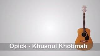Lirik Lagu Opcik - Khusnul Khotimah + Chord