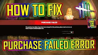Dead By Daylight - Store Purchase Failed Error FIX! 🔴✅🔵