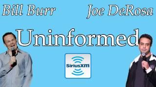 Uninformed 09 - Bill Burr Joe DeRosa Radio