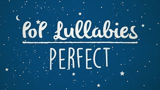 Download Lagu Perfect - Ed Sheeran | Lullaby Rendition Mp3
