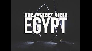 STRAWBERRY GIRLS - Egypt (Official Music Video)(The new single from STRAWBERRY GIRLS! available now! BANDCAMP: http://tragicherorecords.bandcamp.com/track/egypt Facebook: ..., 2014-03-21T17:41:20.000Z)