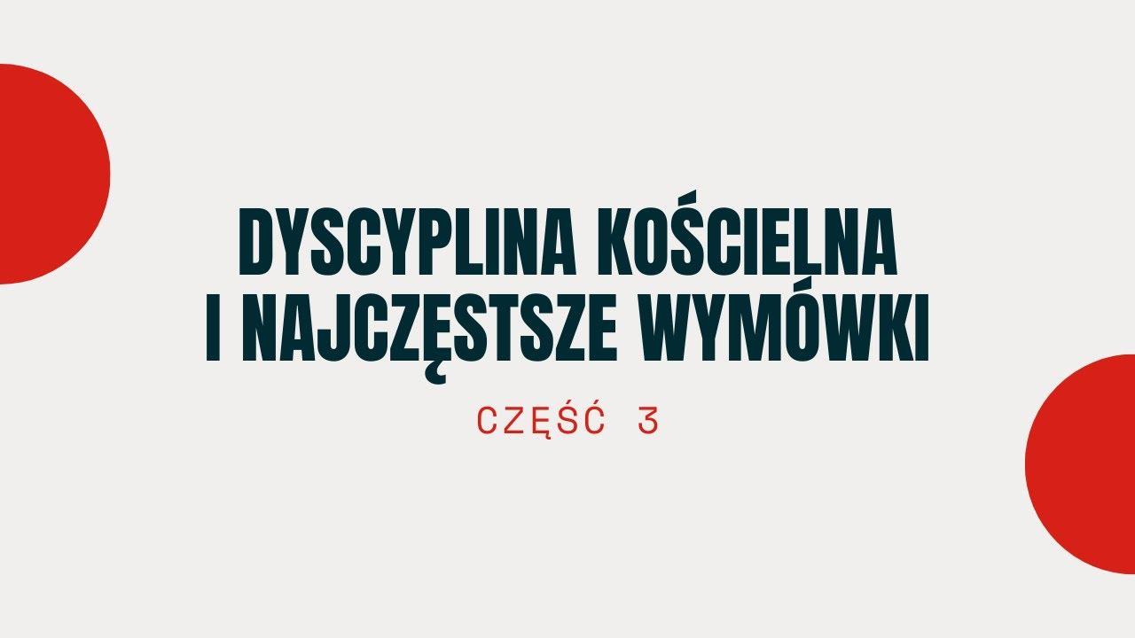 Dyscyplina kościelna i najczęstsze wymówki | Tomasz Krążek