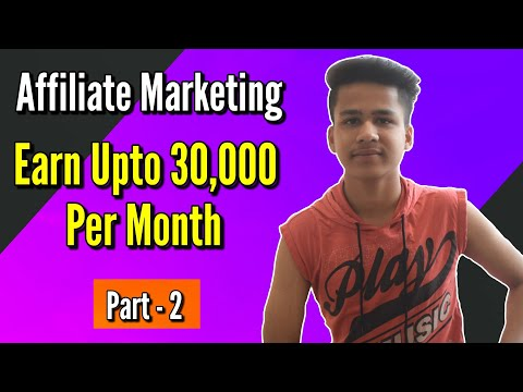 Affiliate Marketing - How to Create an account and Start Earning Money Part-2 | Earn Upto 30,000Rs thumbnail