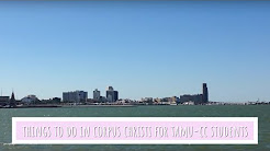 Things to do in Corpus Christi for TAMU-CC Students