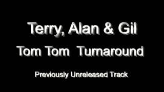 Terry Alan & Gil - Tom Tom Turnaround
