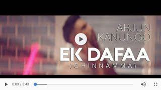 vuclip Ek Dafaa - Arjun Kanungo | Chinnama | whatsapp status