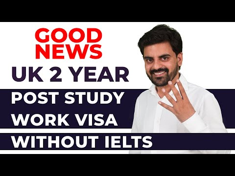 LATEST NEWS : UK Post Study Work Visa : 2 Year | Without IELTS | Study In UK | Tier 4 visa