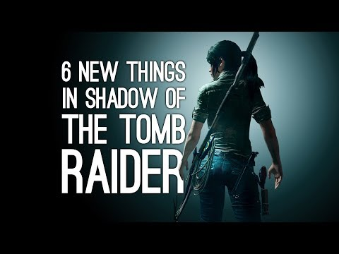 6 New Things in Shadow of the Tomb Raider