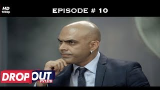 Dropout Pvt Ltd- Full Episode 10 - Team Geetika faces the heat!