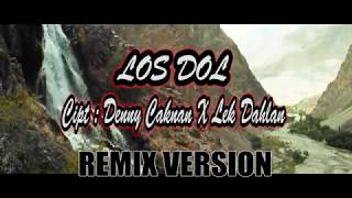 LOS DOL Denny Caknan REMIX Cover Suara Bass Mantul