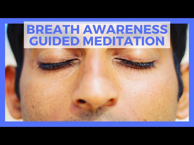 Breath Awareness Guided Meditation | 15 min Intro + 30 min Meditation
