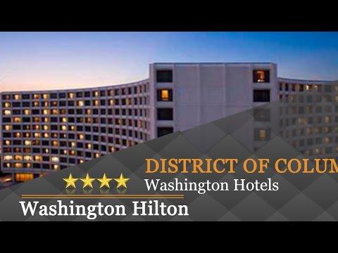 Washington Hilton - Washington Hotels, District Of Columbia