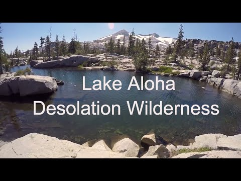 Lake Aloha - Desolation Wilderness; 8/12 & 8/13, 2017