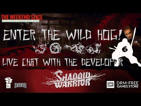 Enter The Wild Hog 6 -  Shadow Warrior 1 & 2 Live Chat with Developer Flying Wild Hog!