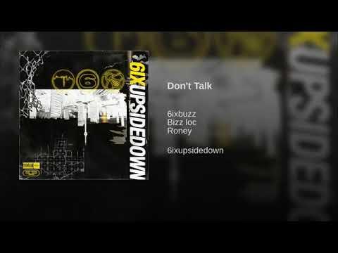 6ixbuzz X Bizz Loc X Roney - Don't Talk
