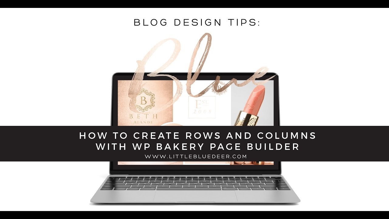 How to Use WP Bakery Page Builder - Little Blue Deer Custom