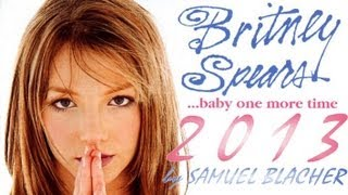Britney Spears - Baby One More Time 2013 (Samuel Blacher Remix [Radio Edit])