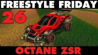 Rocket League   Freestyle Friday 26   OCTANE ZSR!