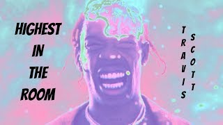 Travis Scott - HIGHEST IN THE ROOM (Unofficial Music Video)