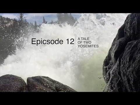 Epicsode 12 - a tale of two yosemites