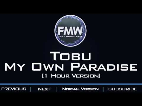 Tobu - My Own Paradise [1 Hour Version]
