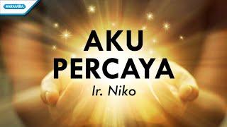 aku-percaya-ir-niko-with-lyric