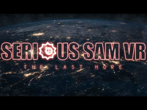 Serious Sam VR: The Last Hope - From My Cold, Dead Hands