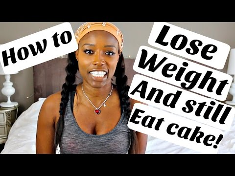 HOW I LOSE WEIGHT: AND STILL EAT CAKE!