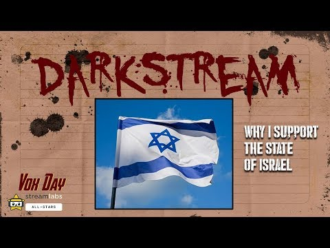 DARKSTREAM 311: Why I support the state of Israel