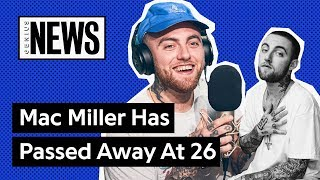 Mac Miller Has Passed Away At 26 | Genius News