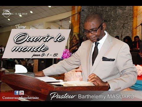 Prédication du dimanche 11 mars 2018 sur le thème   Ouvrir le monde par le pasteur Barthélemy MASUAK