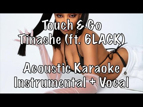 Tinashe – Touch & Go (ft. 6LACK) Acoustic Karaoke Instrumental plus guide vocal