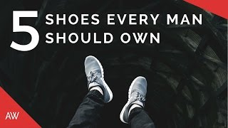5 Shoes Every Guy Should Own - Absolute Must Haves - White sneakers, Driving Moccasins, Boots, etc.
