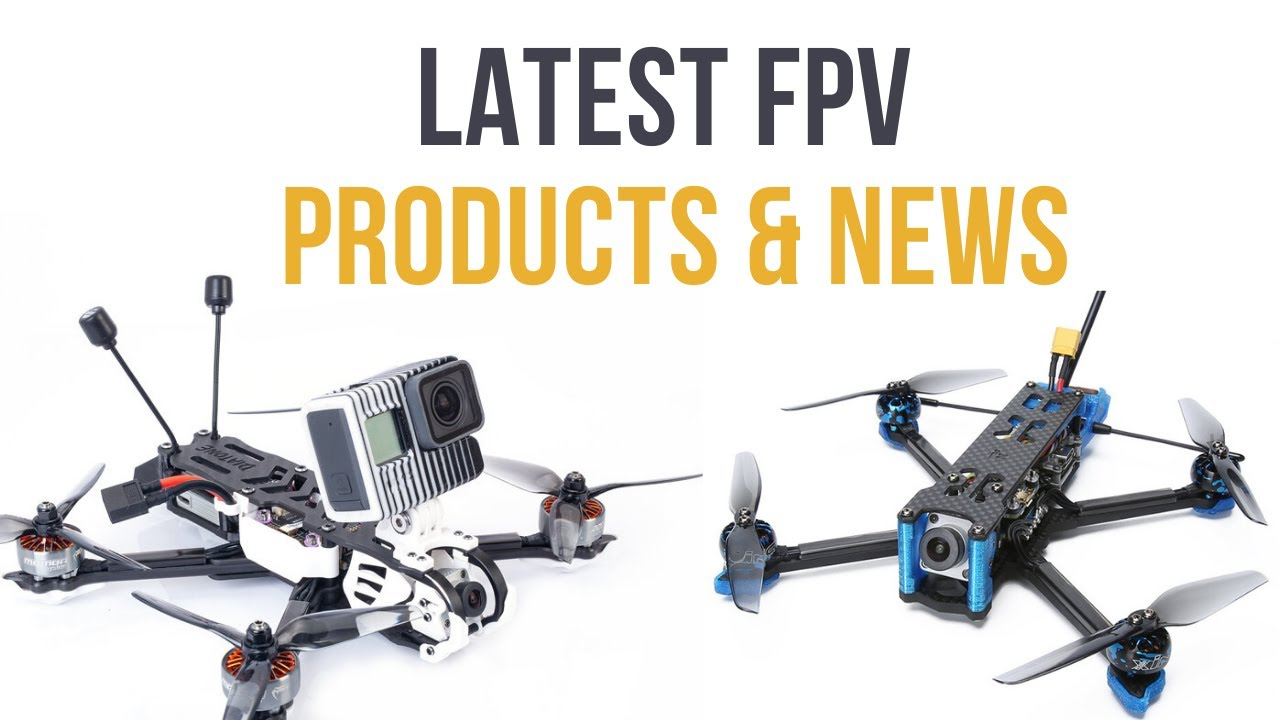 FPV Community News // Latest Products to Avoid & The Interesting