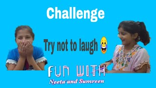 Try not to laugh 😂 challenge   kids challenges   FUN WITH NEETA AND SUMREEN