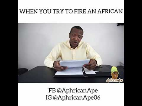 When you try to fire an African