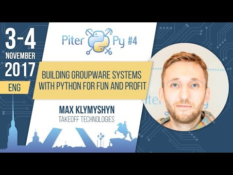 "[ENG] Max Klymyshyn: ""Building Groupware Systems with Python for fun and profit"""