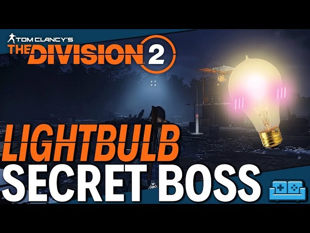 THE DIVISION 2   Light bulb Secret Boss Location and Guide