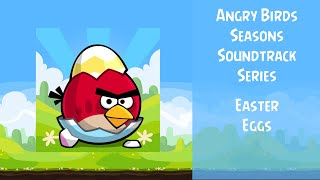 Angry Birds Seasons Soundtrack   S11   Easter Eggs   ABFT