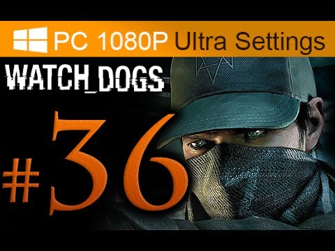 Watch Dogs Walkthrough Part 36 [1080p HD PC Ultra Settings] - No Commentary