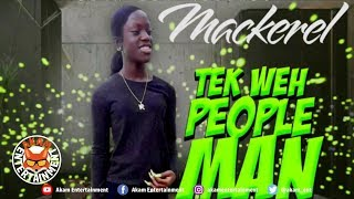 Mackerel - Tek Weh People Man (Goodie Goodie) April 2019