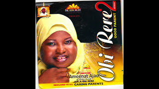 Repeat youtube video Ameerat Ameenat Ajao - Obi Rere Part 2