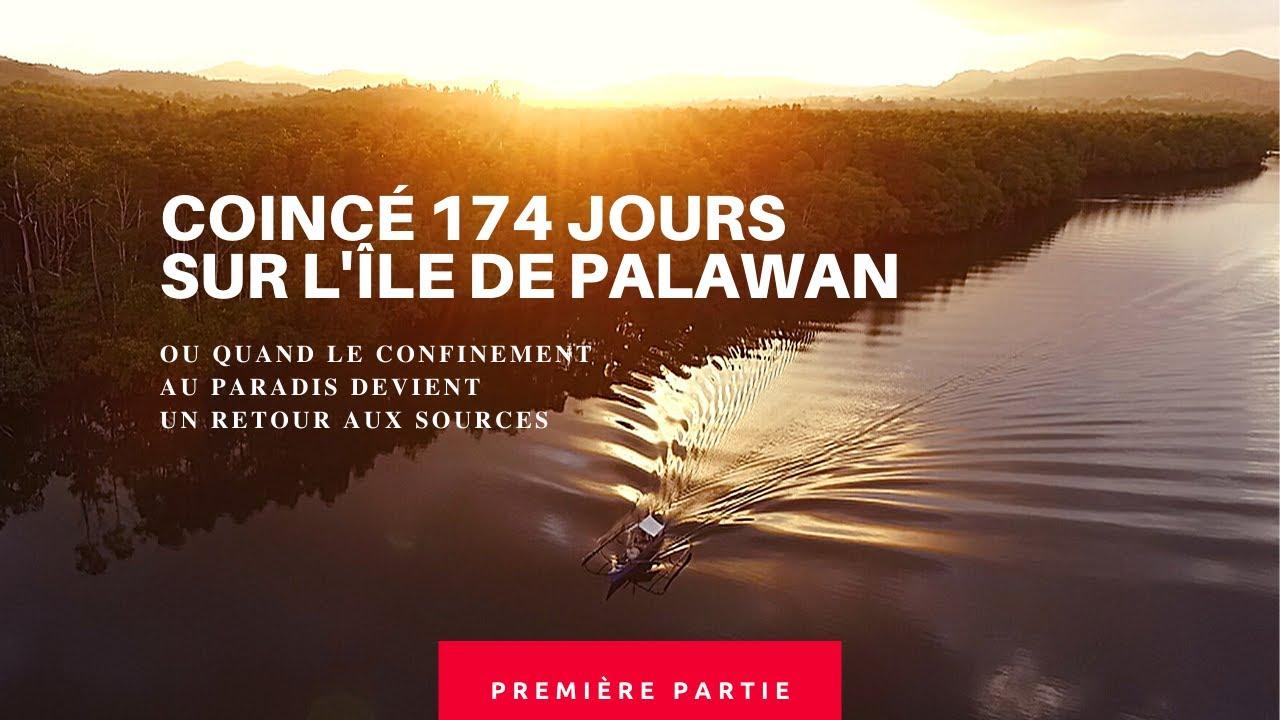 Coincé 174 jours sur l'île de Palawan | ou quand le confinement devient un retour aux sources.